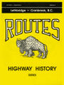Highway History Book 2 Lethbridge to Cranbrook BC