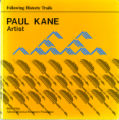 Following Historic Trails - Paul Kane, Artist